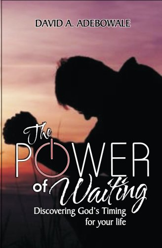 The Power Of Waiting: Discovering God's timing for your life: Volume 2 (liberation from the oppression of the enemy)