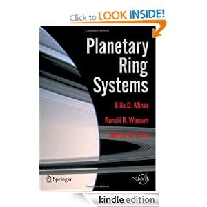 Planetary Ring Systems (Springer Praxis Books / Space Exploration) Ellis D. Miner, Randii R. Wessen and Jeffrey N. Cuzzi