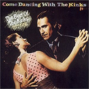 The Kinks - Come Dancing with the Kinks, The Best of the Kinks 1977 1986 - Zortam Music