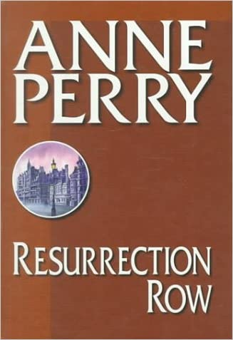 Resurrection Row (Charlotte & Thomas Pitt Novels) written by Anne Perry