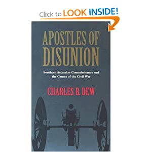 Apostles of Disunion: Southern Secession Commissioners and the Causes of the Civil War (A Nation Divided:... by Charles B. Dew