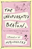 The Unexpurgated Beaton: The Cecil Beaton Diaries as He Wrote Them, 1970-1980 (1400041120) by Beaton, Cecil