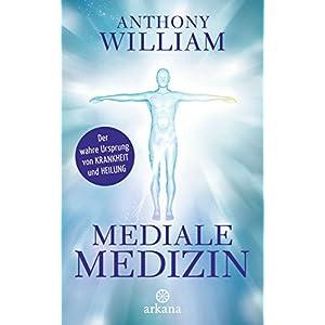Mediale Medizin: Der wahre Ursprung von Krankheit und Heilung