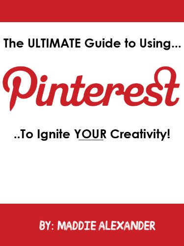 The Ultimate Guide to Using Pinterest to Ignite Your Creativity