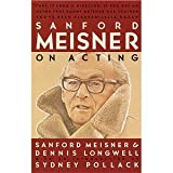 img - for Sanford Meisner on Acting [Paperback] [1987] 1 Ed. Sanford Meisner, Dennis Longwell, Sydney Pollack book / textbook / text book