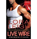 Live Wire by Leigh, Lora [Paperback] (0312945841) by Leigh, Lora..