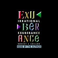 Irrational Exuberance (       gekürzt) von Robert J. Shiller Gesprochen von: Robert J. Shiller