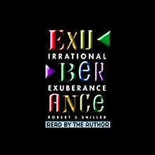 Irrational Exuberance Audiobook by Robert J. Shiller Narrated by Robert J. Shiller