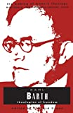 Karl Barth: Theologian Of Freedom (Making of Modern Theology) (0005991285) by Barth, Karl