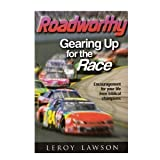 img - for Roadworthy : Gearing Up for the Race book / textbook / text book