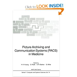Picture Archiving and Communication Systems (PACS) in Medicine (Nato ASI Series (closed) / Nato ASI Subseries F: (closed))
