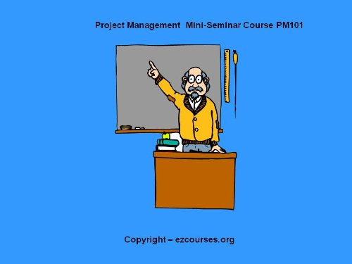 PROJECT MANAGEMENT MINI-SEMINAR COURSE - PM101