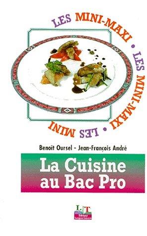 Les mini maxi la cuisine au bac pro getboox for Technologie cuisine bac pro