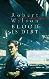 Blood Is Dirt (Bruce Medway) (0002326256) by Wilson, Robert