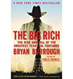 img - for The Big Rich: The Rise and Fall of the Greatest Texas Oil Fortunes [ THE BIG RICH: THE RISE AND FALL OF THE GREATEST TEXAS OIL FORTUNES BY Burrough, Bryan ( Author ) Mar-30-2010 book / textbook / text book