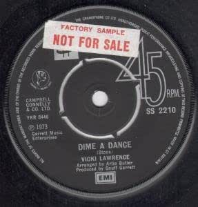 "DIME A DANCE 7"" (45) UK STATESIDE 1973 FACTORY SAMPLE STICKERED LABEL B/W NIGHT THE LIGHTS WENT OUT IN GEORGIA (SS2210)"