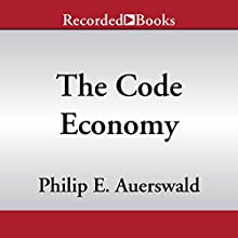 The Code Economy: A Forty-Thousand Year History Audiobook by Philip E. Auerswald Narrated by L. J. Ganser