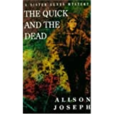 The Quick and the Dead (A Sister Agnes mystery)by Alison Joseph