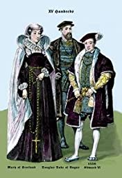30 x 20 Canvas. Mary of Scotland, Douglas Duke of Angus, and Edward VI, 14th Century