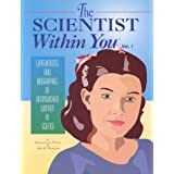 The Scientist Within You : Experiments and Biographies of Distinguished Women in Science (The Scientist Within...