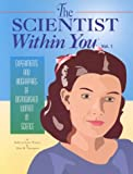 img - for The Scientist Within You : Experiments and Biographies of Distinguished Women in Science (The Scientist Within You , Vol 1) book / textbook / text book