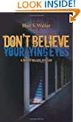 Don't Believe Your Lying Eyes (A Darryl Billups Mystery)