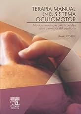 Terapia manual en el sistema oculomotor: Técnicas avanzadas para la cefalea y los trastornos del equilibrio (Spanish Edition)