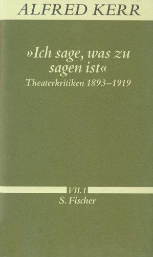 »Ich sage, was zu sagen ist«: Theaterkritiken 1893-1919<br /> Band VII.1