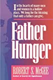 Father Hunger (0830734201) by McGee, Robert S.