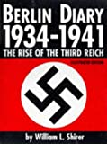 Berlin Diary, 1934-1941: The Rise of the Third Reich (Illustrated Edition)