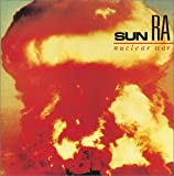 Nuclear War / Sun Ra and his Outer Space Arkestra