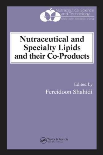 Nutraceutical And Specialty Lipids And Their Co-Products (Nutraceutical Science And Technology)
