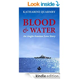 Blood and Water: An Anglo-Iranian Love Story (Kindle Single)
