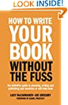 How To Write Your Book Without The Fu...
