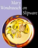 Mary Wondrausch on Slipware (Ceramics)