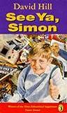 See Ya, Simon (0140363815) by Hill, David