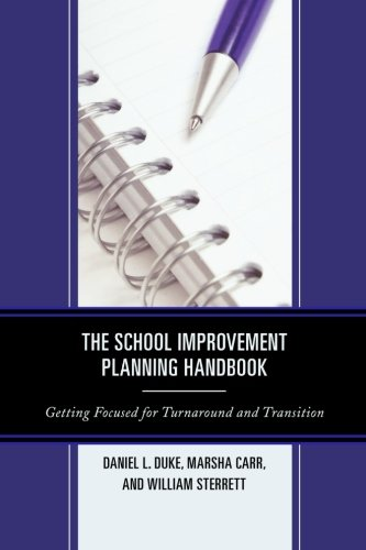 The School Improvement Planning Handbook: Getting Focused for Turnaround and Transition