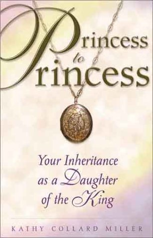 Princess to Princess: Your Inheritance as a Daughter of the King (Enriching Women's Bible Study Series!) PDF