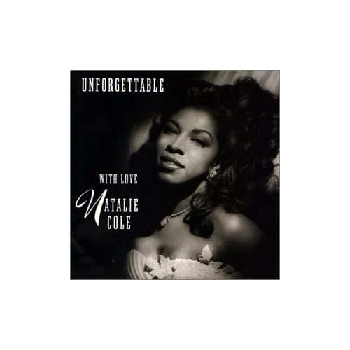 natalie cole unforgettable. NATALIE COLE Unforgettable