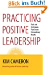 Practicing Positive Leadership: Tools...