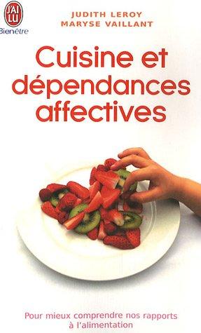 livre cuisine et d pendances affectives pour mieux comprendre nos rapports l 39 alimentation. Black Bedroom Furniture Sets. Home Design Ideas