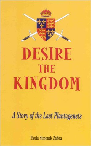 Desire the Kingdom: A Story of the Last Plantagenets