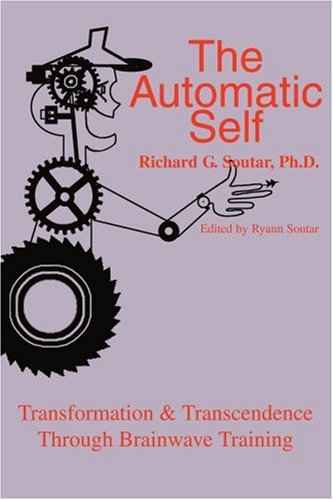 The Automatic Self: Transformation & Transcendence Through Brainwave Training