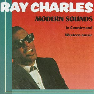 Modern Sounds In Country and Western Music by Ray Charles