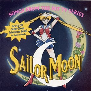 Sailor Moon: Songs From The Hit TV Series by Nicole & Brynne Price, Jennifer Cihi, Sandy Howel, Patr