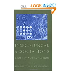 Insect-Fungal Associations: Ecology and Evolution Fernando E. Vega and Meredith Blackwell