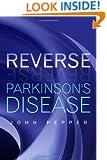 Reverse Parkinson's Disease
