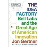 img - for The Idea Factory: Bell Labs and the Great Age of American Innovation [Paperback] [2013] Reprint Ed. Jon Gertner book / textbook / text book