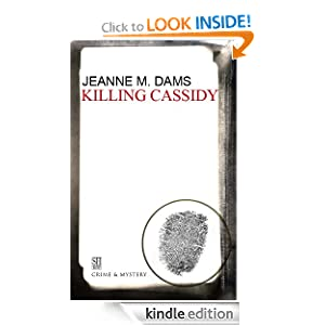 Killing Cassidy (A Dorothy Martin Mystery) Jeanne M. Dams