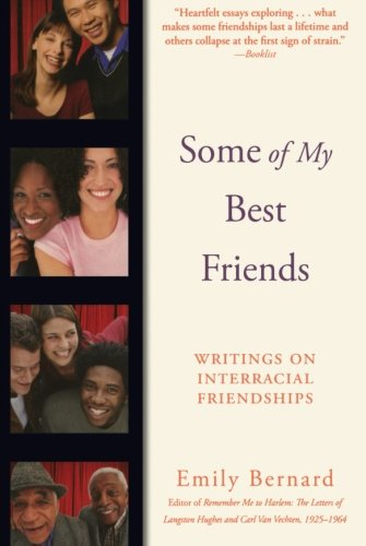 Some of My Best Friends: Writings on Interracial Friendships PDF